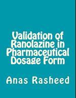 Validation of Ranolazine in Pharmaceutical Dosage Form