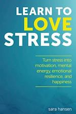 Learn to Love Stress