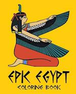 Epic Egypt - Egyptian Adult Coloring / Colouring Book - Relaxation Stress Art