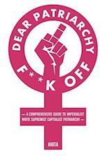 Dear Patriarchy, F**k Off