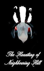 The Haunting of Neighbouring Hill Book 15