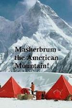 Masherbrum - The American Mountain!
