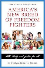 America's New Breed of Freedom Fighters