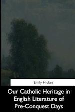 Our Catholic Heritage in English Literature of Pre-Conquest Days