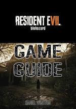 Resident Evil 7 Biohazard Game Guide