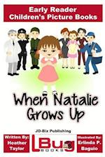 When Natalie Grows Up - Early Reader - Children's Picture Books