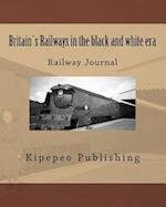 Britains Railways in the Black and White Era