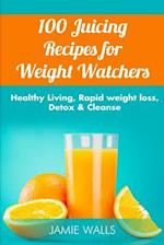 100 Juicing Recipes for Weight Watchers