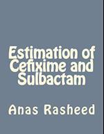 Estimation of Cefixime and Sulbactam