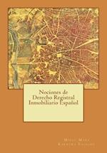 Nociones de Derecho Registral Inmobiliario Espanol