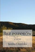 Bez Pozorow - Eseje