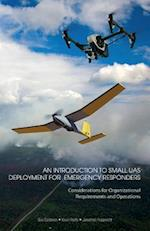 An Introduction to Small Uas Deployment for Emergency Responders
