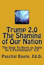 Trump 2.0 the Shaming of Our Nation