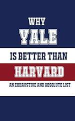 Why Yale Is Better Than Harvard
