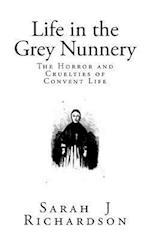 Life in the Grey Nunnery af Sarah J. Richardson