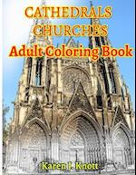 Cathedrals and Churches Coloring Book for Adults Relaxation Meditation Blessing