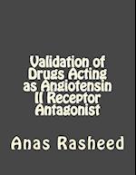 Validation of Drugs Acting as Angiotensin II Receptor Antagonist