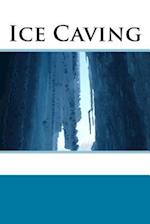 Ice Caving (Journal / Notebook)
