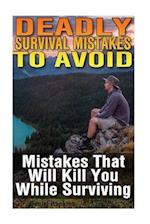 Deadly Survival Mistakes to Avoid