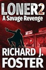 Loner 2 a Savage Revenge