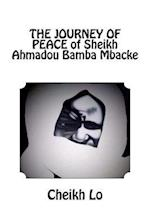 The Journey of Peace of Sheikh Ahmadou Bamba Mbacke