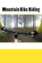Mountain Bike Riding (Journal / Notebook)