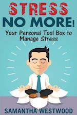 Stress No More!