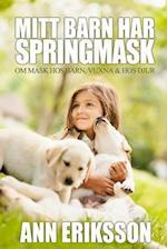 Mitt Barn Har Springmask