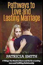 Pathways to Love and Lasting Marriage