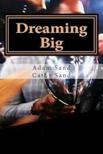 Dreaming Big af Adam Sand, Cathy Sand