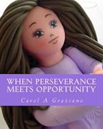 When Perseverance Meets Opportunity