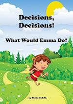 Decisions, Decisions! What Would Emma Do?
