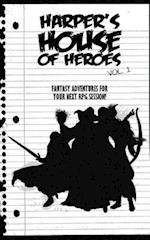 Harper's House of Heroes, Volume 1