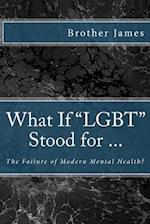 What If Lgbt Stood for ...