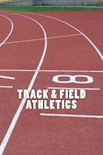 Track & Field Athletics (Journal / Notebook)