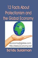 12 Facts about Protectionism and the Global Economy