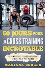 60 Jours Pour Un Cross Training Incroyable