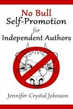 No Bull Self-Promotion for Independent Authors