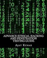 Advance Ethical Hacking and Penetration Testing Guide