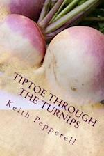 Tiptoe Through the Turnips