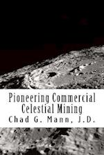 Pioneering Commercial Celestial Mining