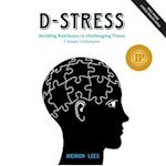 D-Stress Building Resilience in Challenging Times