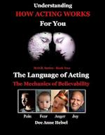 Understanding How Acting Works for You