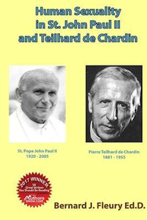 Human Sexuality in St. John Paul II and Teilhard de Chardin