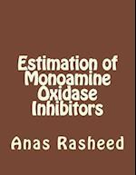 Estimation of Monoamine Oxidase Inhibitors