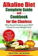 Alkaline Diet Complete Beginner's Guide and Cookbook for the Clueless