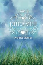 I Am a Dreamer-Project Planner