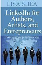Linkedin for Authors Artists and Entrepreneurs