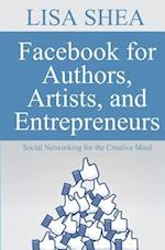 Facebook for Authors Artists and Entrepreneurs