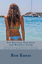 Fat Burning Nutrition and Workout Guide